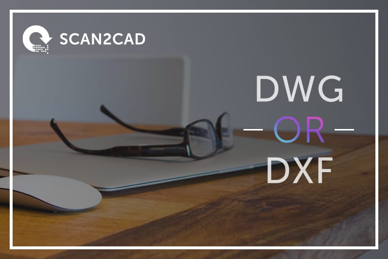 Use DWG DXF