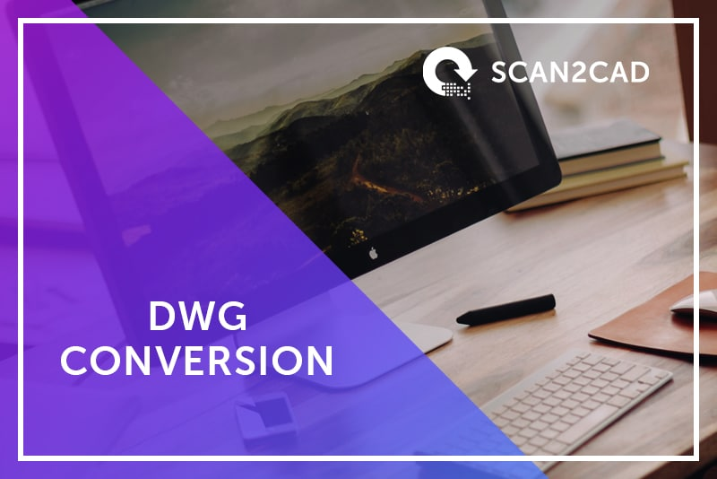 Overview DWG Conversion