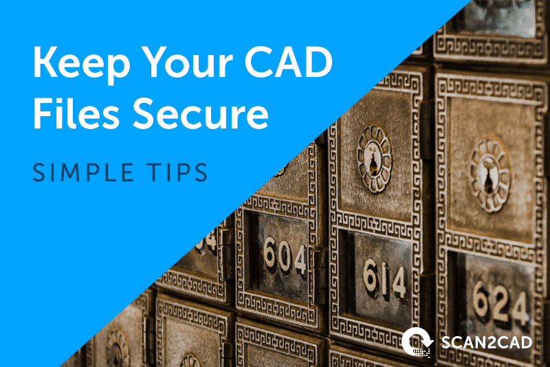 Keep your CAD files secure