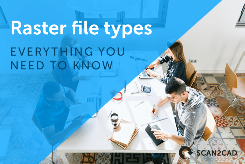 Raster file types - everything you need to know