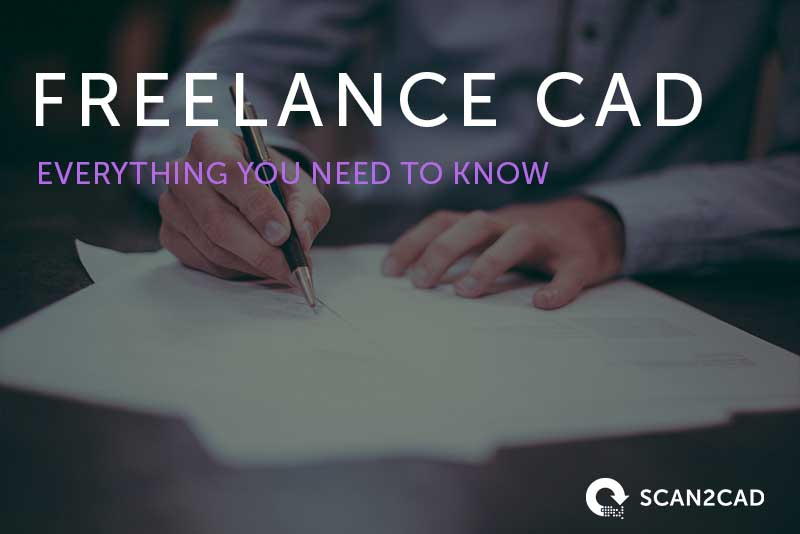 Freelance CAD - Everything You Need To Know