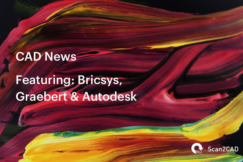 CAD News Featuring: Bricsys Graebert & Autodesk University