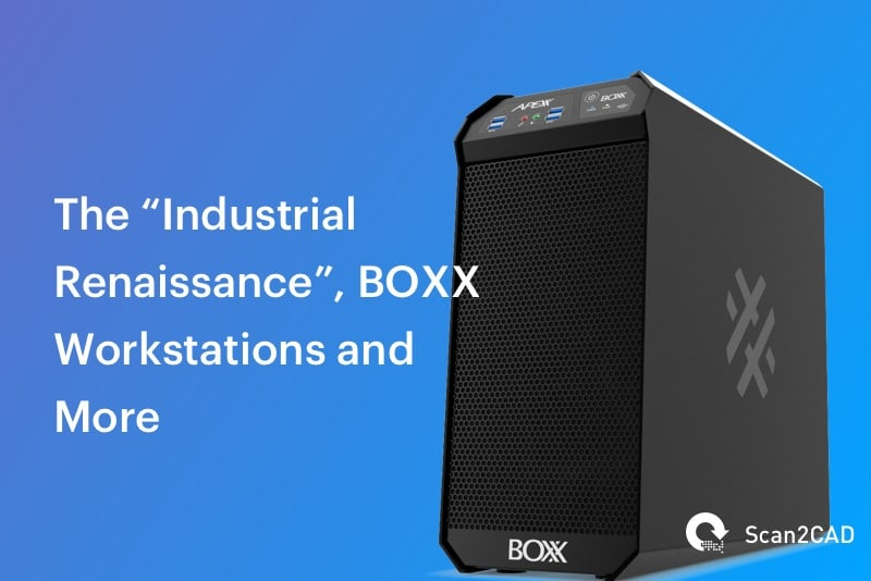 PC Tower - The Industrial Renaissance, BOXX Workstations and More