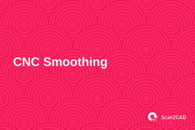 cnc smoothing, scan2cad logo