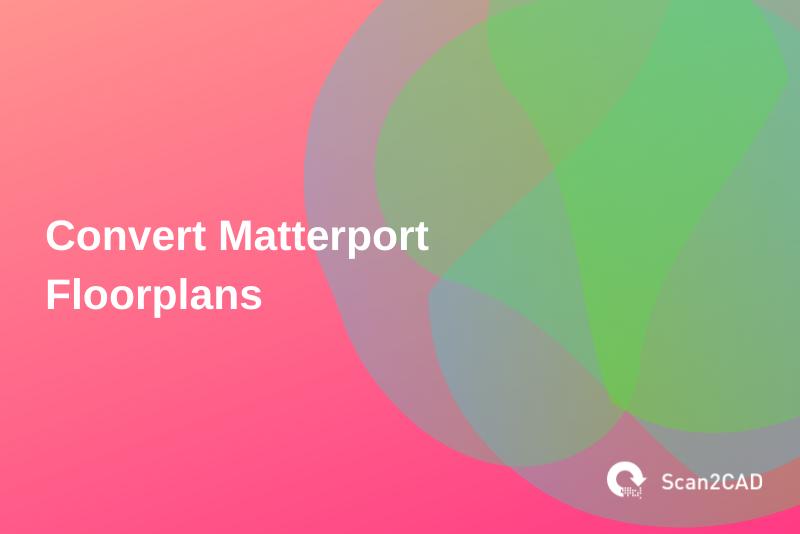 convert matterport floorplans, pink and green graphics