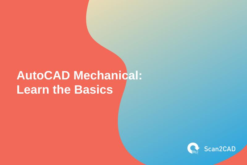 autocad mechanical Learn the Basics, orange blue gray graphics