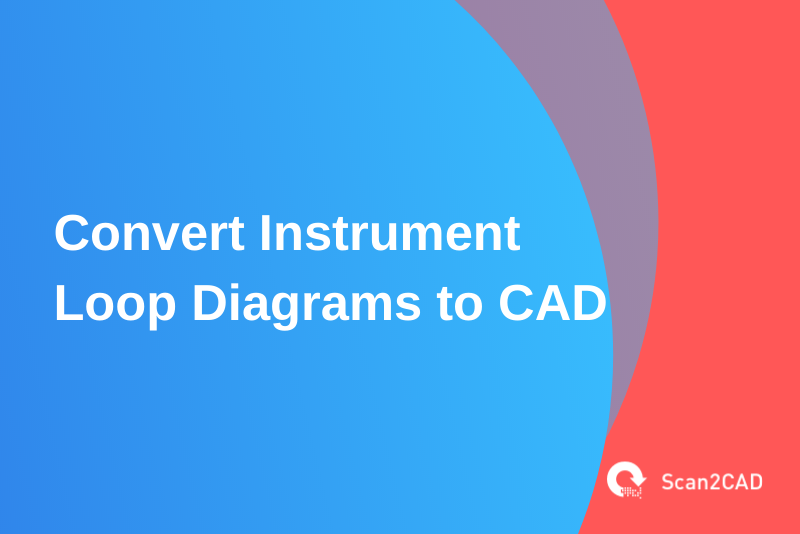 convert instrument loop diagrams to cad, blue red orange graphics